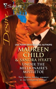 Under the Millionaire's Mistletoe: The Wrong BrotherMistletoe Magic - Maureen Child, Sandra Hyatt