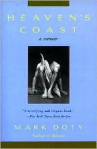 Heaven's Coast - Mark Doty