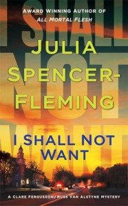 I Shall Not Want: A Clare Fergusson and Russ Van Alstyne Mystery - Julia Spencer-Fleming
