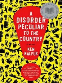 Disorder Peculiar to the Country (MP3 Book) - Ken Kalfus, James M. Boles