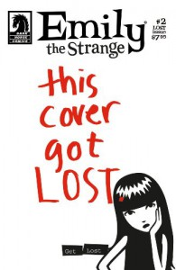 Emily The Strange: This Cover Got Lost (Dark Horse Comics Series 1, Issue #2 - The Lost Issue - Rob Reger
