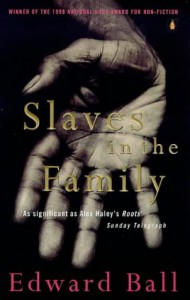 Slaves In The Family - Edward Ball