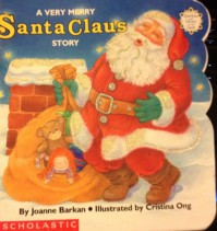 A Very Merry Santa Claus Story - Joanne Barkan, Cristina Ong