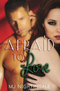 Afraid To Love (Secrets & Seduction) - MJ Nightingale
