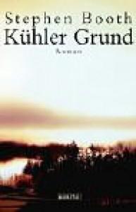 Kühler Grund (Ben Cooper & Diane Fry, #1) - Stephen Booth