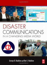 Disaster Communications in a Changing Media World - George D. Haddow, George Haddow