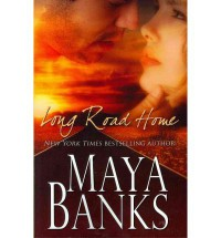 Long Road Home - Maya Banks
