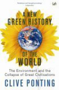 A New Green History of the World - Clive Ponting