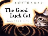 The Good Luck Cat - Joy Harjo, Paul Lee