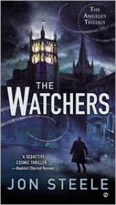 The Watchers: The Angelus Trilogy - Jon Steele