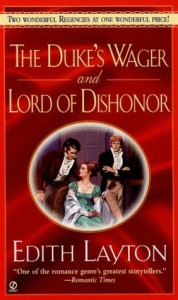 The Duke's Wager and Lord of Dishonor - Edith Layton