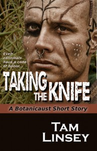 Taking the Knife (Botanicaust) - Tam Linsey