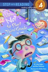 How Not to Start Third Grade - Ellen Titlebaum, Catherine Hapka