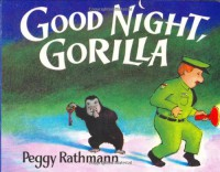 Good Night, Gorilla - Peggy Rathmann