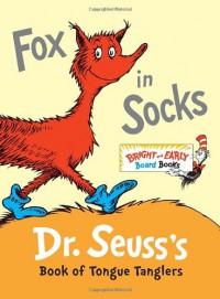 Fox in Socks: Dr. Seuss's Book of Tongue Tanglers (Board Book) - Dr. Seuss