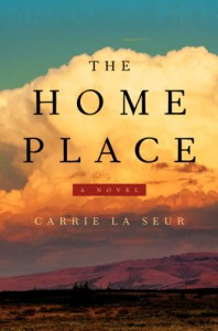 The Home Place - Carrie La Seur