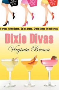 Dixie Divas: A Dixie Divas Mystery - Virginia Brown