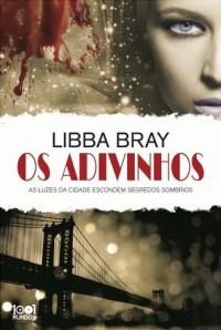 Os Adivinhos  - Libba Bray