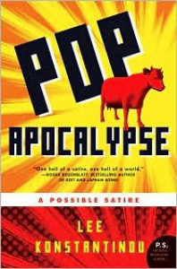 Pop Apocalypse: A Possible Satire - Lee Konstantinou