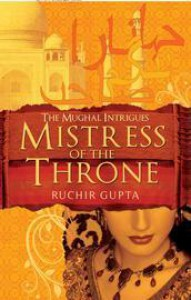 Mistress of the Throne - Ruchir Gupta
