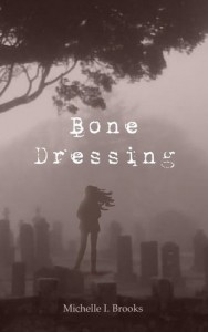 Bone Dressing (Bone Dressing #1) - Michelle I. Brooks