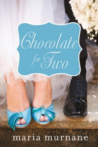 Chocolate for Two - Maria Murnane