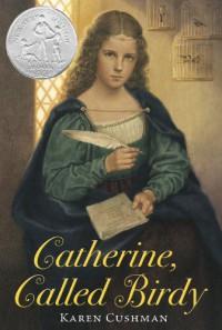 Catherine, Called Birdy - Karen Cushman