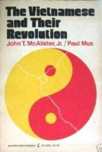 The Vietnamese and Their Revolution - John T. McAlister Jr., Paul Mus