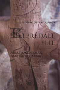 Elprédált elit - Adonyi Sztancs János