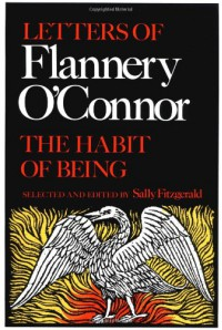 The Habit of Being: Letters of Flannery O'Connor - Flannery O'Connor, Sally Fitzgerald