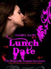Lunch Date (The Morganville Vampires) - Rachel Caine