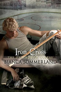 Iron Cross: The Dartmouth Cobras #6 - Bianca Sommerland