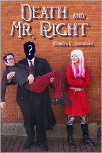 Death and Mr. Right - Kendra L. Saunders