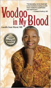 Voodoo in My Blood: From Surgeon to Shaman - Carolle Jean-Murat