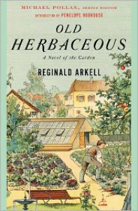 Old Herbaceous: A Novel of the Garden - Reginald Arkell