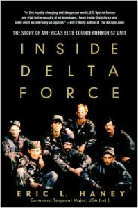 Inside Delta Force: The Story of America's Elite Counterterrorist Unit - Eric L. Haney