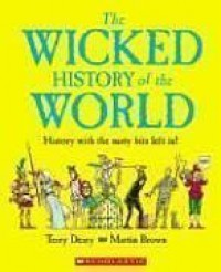 Wicked History Of The World - Terry Deary