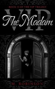 The Madam (VIP, #2) - M.Robinson