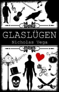 Glaslügen (Glas-Trilogie Band 1) - Nicholas Vega