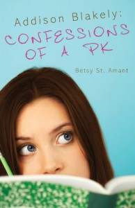Addison Blakely:  Confessions of a PK - Betsy St. Amant