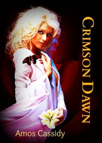 Crimson Dawn (The Crimson Series) - Amos Cassidy