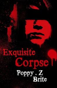 Exquisite Corpse - Poppy Z. Brite