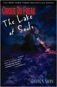 The Lake of Souls (Cirque Du Freak Series #10) - Darren Shan