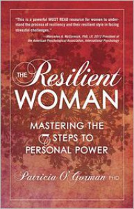 The Resilient Woman: Mastering the 7 Steps to Personal Power - Patricia O'Gorman