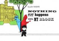 Nothing Ever Happens On My Block - Ellen Raskin
