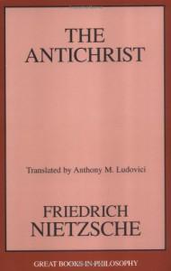 The Antichrist - Friedrich Nietzsche, Anthony Mario Ludovici