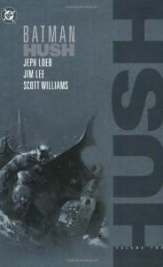 Batman: Hush, Vol. 2 - Jeph Loeb, Jim Lee, Scott A. Williams