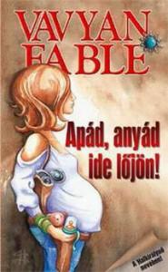 Apád, anyád ide lőjön! (Halkirálynő, #7) - Vavyan Fable