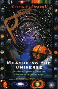 Measuring the Universe: Our Historic Quest to Chart the Horizons of Space and Time - Kitty Ferguson