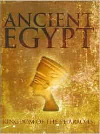 Ancient Egypt: Kingdom of the Pharaohs - R. Hamilton